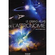 GRAND ATLAS DE L'ASTRONOMIE (LE) N.É.