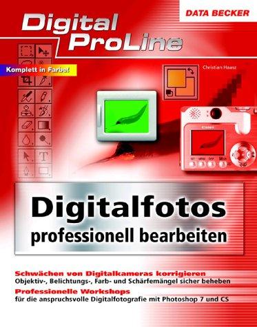 Digitalfotos professionell bearbeiten