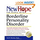 New Hope for People with Borderline Personality Disorder: Your Friendly, Authoritative Guide to the Latest in Traditional and Complementary Solutions