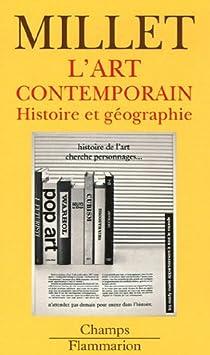 L'Art contemporain : Histoire et géographie par Millet