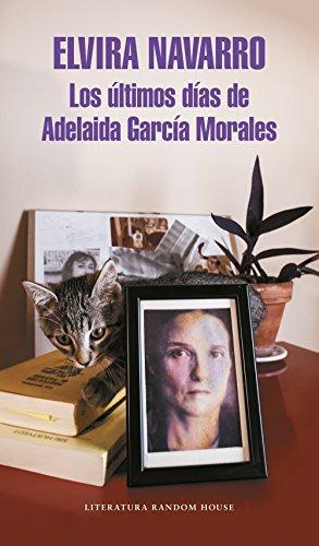 Los ultimos dias de Adelaida Garcia Morales (Literatura Random Hou