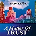 A Matter of Trust Audiobook by  Radclyffe Narrated by Betsy Zajko