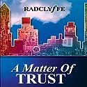 A Matter of Trust Hörbuch von  Radclyffe Gesprochen von: Betsy Zajko