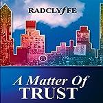 A Matter of Trust |  Radclyffe
