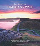 Spirit of Hadrian's Wall, Roger Clegg and Mark Richards, 1852845589
