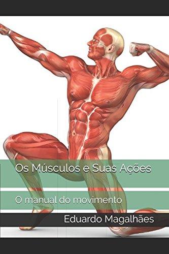 Os Músculos e Suas Ações: O manual do movimento (Portuguese Edition)