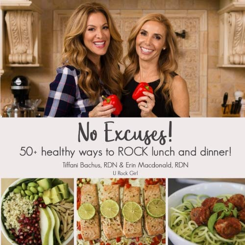 No Excuses! 50 Healthy Ways to ROCK Lunch & Dinner!