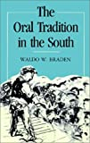 The Oral Tradition in the South, Waldo W. Braden, 0807124869