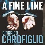 A Fine Line: Guido Guerrieri Series, Book 5 | Gianrico Carofiglio