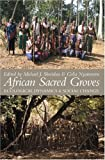 img - for African Sacred Groves: Ecological Dynamics and Social Change book / textbook / text book