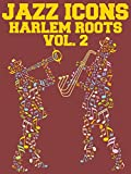 Harlem Roots: Volume 2 - The Headliners