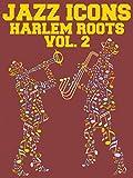 Harlem Roots: Volume 2 - The Headliners