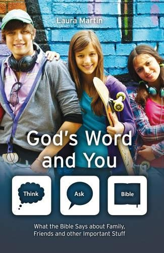 God's Word And You: What the Bible says about family, friends and other important stuff (Think Ask Bible)