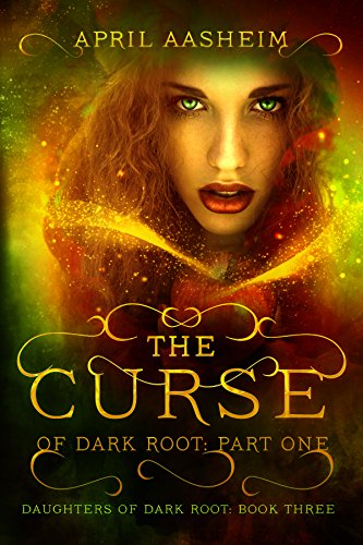 - The Curse of Dark Root: Part One (Daughters of Dark Root Book 3)