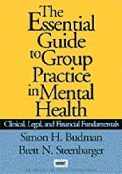 The Essential Guide to Group Practice in Mental Health: Clinical, Legal, and Financial Fundamentals (The Clinician's Toolbox)