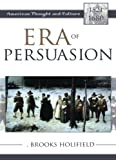 Era of Persuasion, E. Brooks Holifield, 0742533085