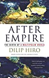 After Empire, Dilip Hiro, 1568587139