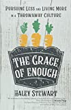 #3: The Grace of Enough: Pursuing Less and Living More in a Throwaway Culture