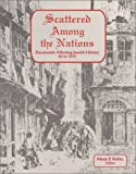 Scattered among the Nations : Documents Affecting Jewish History, 49 to 1975, , 1895131103