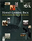 img - for Hawai'i Looking Back: An Illustrated History of the Islands book / textbook / text book