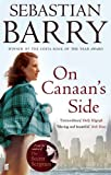 Front cover for the book On Canaan's Side by Sebastian Barry