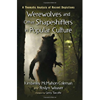 Werewolves and Other Shapeshifters in Popular Culture: A Thematic Analysis of Recent Depictions