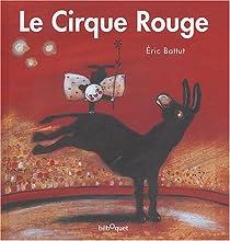 Le Cirque Rouge par Battut