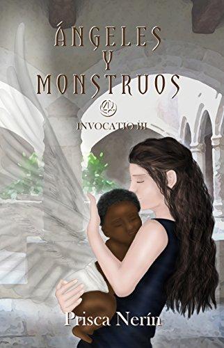 Ángeles y monstruos (Invocatio nº 3) (Spanish Edition)