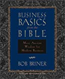 Business Basics from the Bible, Bob Briner, 0310213207