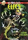 Le Pays des elfes - Elfquest, tome 4 : Le Chant des loups par Pini