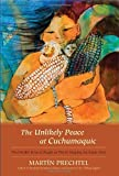 The Unlikely Peace at Cuchumaquic, Martin Prechtel, 1583943609