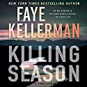 Killing Season: A Thriller Audiobook by Faye Kellerman Narrated by Charlie Thurston