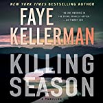 Killing Season: A Thriller | Faye Kellerman