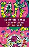 Les Yeux jaunes des crocodiles de Katherine Pancol 20 (2007) par Pancol
