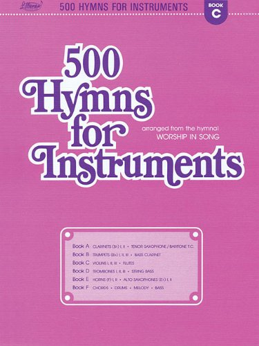 500 Hymns for Instruments: Book C - Violin, Flute (arranged from the hymnal Worship In Song) by Lillenas