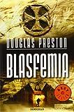 Blasfemia, Douglas Preston and Prestondouglas, 8499082289