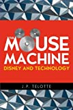img - for The Mouse Machine: Disney and Technology book / textbook / text book