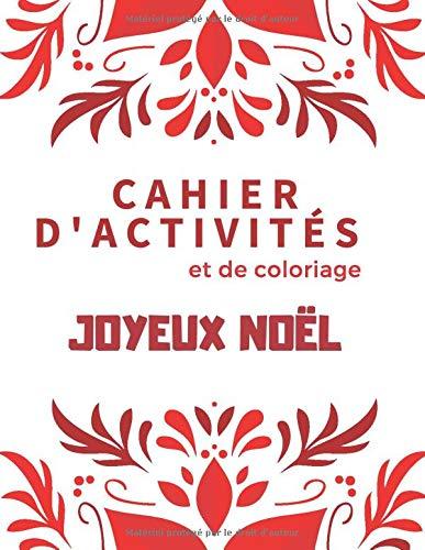Cahier D Activites Et De Coloriage Joyeux Noel Cahier D Activites