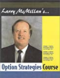 Larry McMillan's Option Strategies Course [VHS]