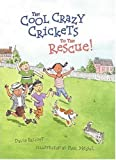 The Cool Crazy Crickets to the Rescue!, David Elliott, 0763611166
