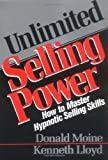 Unlimited Selling Power: How to Master Hypnotic Selling Skills by Moine, Donald J. (2003) Paperback