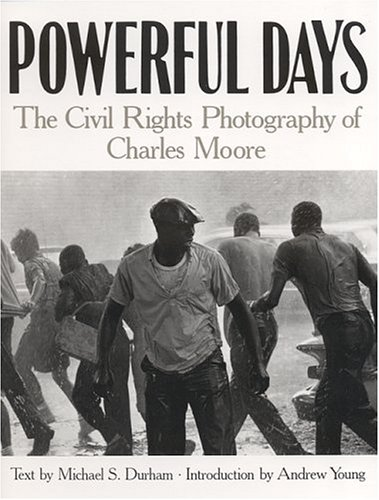 Powerful Days: The Civil Rights Photography of Charles Moore pdf