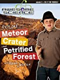 Awesome Science Petrified Forest National Park / Meteor Crater