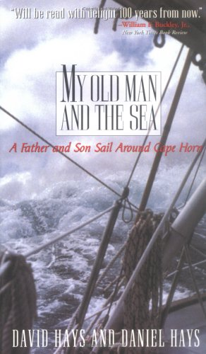 My Old Man and the Sea: A Father and Son Sail Around Cape Horn (The Old Man And The Sea Pages)