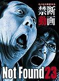 Not Found 23 -ネットから削除された禁断動画- [DVD]