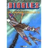 Grand cirque t.02 biggles présente