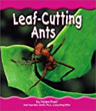 Leaf-Cutting Ants, Helen Frost, 0736814574