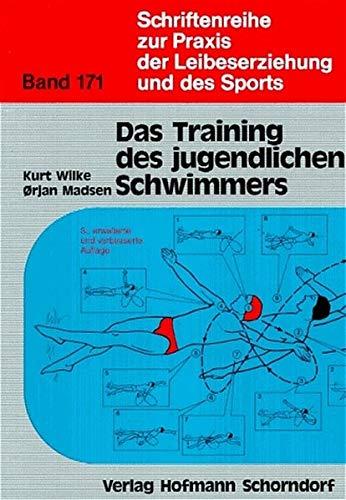 Das Training des jugendlichen Schwimmers (Schriftenreihe zur Praxis der Leibeserziehung und des Sports)