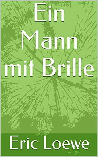Ein Mann mit Brille (German - Brille German