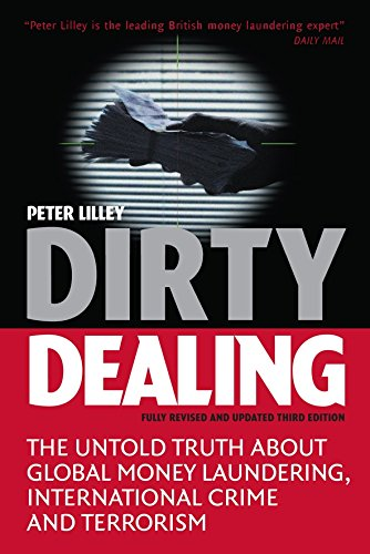 Download Dirty Dealing: The Untold Truth about Global Money Laundering, International Crime and Terrorism ebook